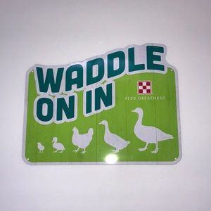 Purina Waddle On In Metal Farmhouse Sign NEW